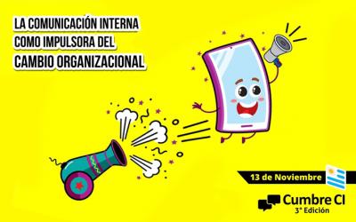 Llega la 3° Edición de CUMBRE de COMUNICACIÓN INTERNA  en Uruguay